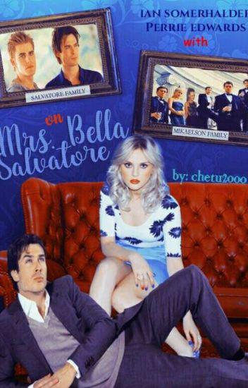 Mrs.Bella Salvatore (ON HOLD)
