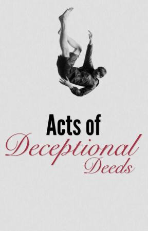 Acts of Deceptional Deeds by MrAubergine