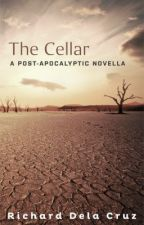 The Cellar: A Post-Apocalyptic Novella by rdelacruzbooks