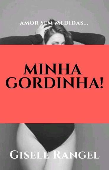 """Minha Gordinha! ( I livro da série """"Minha!"""")"""