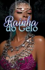Rainha do gelo. by AnaBonifacio