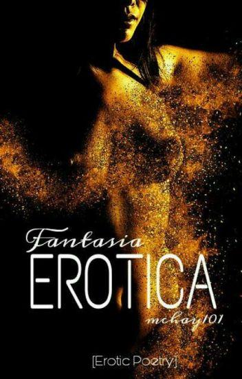 Fantasia Erotica | Wattys2018