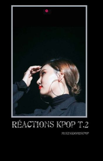 Réactions KPOP Tome 2