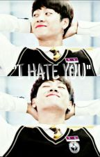 I HATE YOU; JACKSON WANG! by hanaharuki
