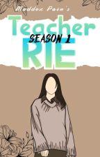 Teacher Rie Season 1 by pinky_milk
