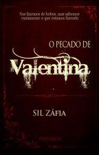 RETIRADO DIA 27/02O pecado de Valentina - Perversos Vol. 2 COMPLETO  by Silmarazafia