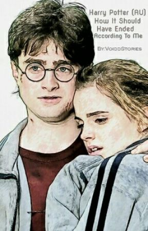 Harry Potter (AU) - How It Should Have Ended According to Me by VoiddStories