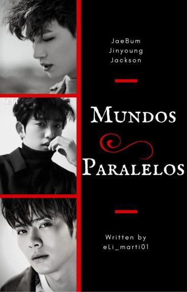 Mundos Paralelos ||JB, Jackson & JinYoung||