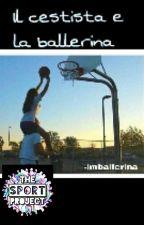Il cestista e la ballerina by imballerina