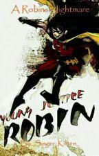 A Robins Nightmare by _Singer_Kitten_