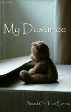 My Destinee  by ShavaMoore