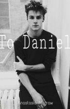 To Daniel by AnastasiaMcGraw