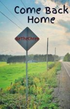 Come Back Home by BeTheChree