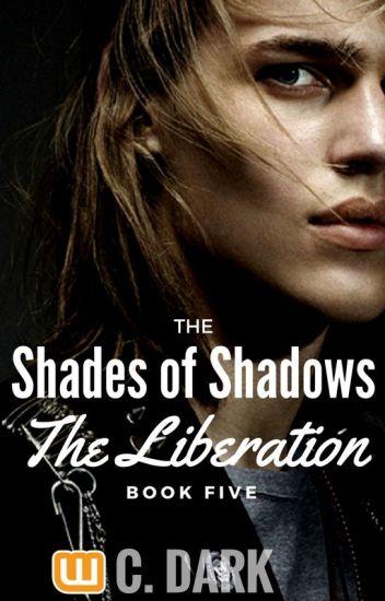 Οι Αποχρώσεις των Σκιών | Η Απελευθέρωση (5ο Βιβλίο)