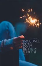 Baseball Boys Do It Better: Senior Year ( p a r t   o n e ) b o o k   t w o by subversivejay