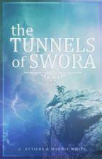 The Tunnels of Swora [BRIEF HIATUS] by OddballBookworm