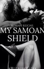 My Samoan Shield |Sequel TTR  | Roman Reigns fanfic | [COMPLETE] by xWritersxBlockx