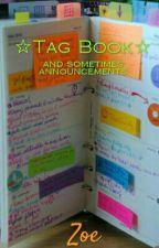 ☆ Tag Book ☆ by ZoeZoe10_99