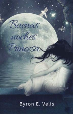 Buenas Noches Princesa - Prólogo - Wattpad
