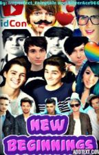 New Beginnings (One Direction/5SOS/O2L/Youtber Fanfic {MAJOR Editing} by Imperfect_Fairytale