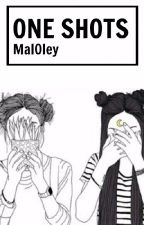 ONE SHOTS by mal0ley