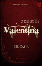 O desejo de Valentina - Perversos - COMPLETO  by Silmarazafia