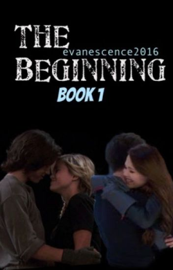 ''The Beginning''(Book I) [COMPLETE]