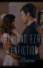 Aria and Ezra Fanfiction  by itspeiton