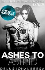 Ashes To Astrid by DelusionalReesa