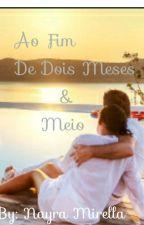 Ao Fim De Dois Meses E Meio by NayraSitoe