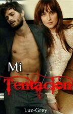 MI TENTACIÓN(Fanfic Grey) by Luz-Grey