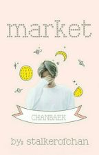 Market · Chanbaek by stalkerofchan