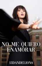 No me quiero enamorar.(Thg) #DAM2k17 #DAM2 by evelarkforever8169