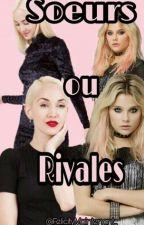 Soeurs Ou Rivales by FelicityMaintenant_