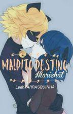 Maldito Destino ~ MariChat by LeehTARRASQUINHA
