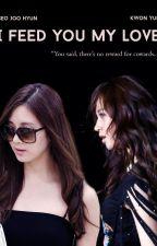 I Feed You My Love [END]    SeoRi/YulHyun by Gunnie
