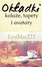 Okładki, kolaże, tapety i avatary ✔ by EmiMar323