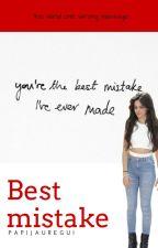 Best Mistake- Camila/You by PapiJauregui
