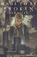 Made to be Broken by rennifer