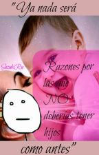 Razones por las que NO deberías tener hijos by SazukiRu
