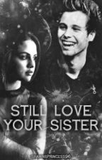 I Still Love Your Sister》l.h by ShawnsPrincess96