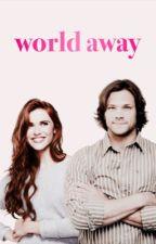 World Away ➳Book 1 | TW&SPN by dunbar_13