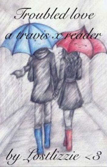Travis X Reader (Mystreet)(complete)