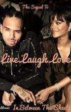 Live.Laugh.Love (COMPLETED) by Libra23