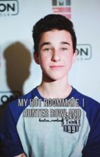 My Hot Roommate | Hunter Rowland by huntaa_rowland