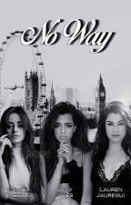 No Way by SheWantsCamila