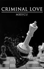 Criminal Love by MaycuClifford