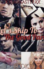 Lets Skip To The Good Part ~Supernatural Fanfiction by XxSasMasterxX