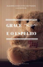 Grace e o Espelho