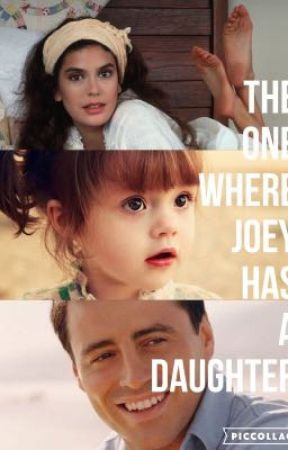 The one where Joey has a daughter  by S_Blue1997
